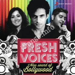 Fresh Voices New Sound Of Bollywood Songs Free Download (Fresh Voices New Sound Of Bollywood Movie Songs)