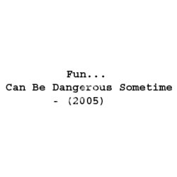 Fun Can Be Dangerous Sometime Songs Free Download (Fun Can Be Dangerous Sometime Movie Songs)