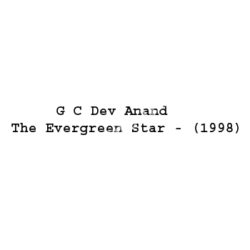 G C Dev Anand The Evergreen Star Songs Free Download (G C Dev Anand The Evergreen Star Movie Songs)