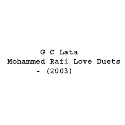 G C Lata Mohammed Rafi Love Duets Songs Free Download (G C Lata Mohammed Rafi Love Duets Movie Songs)