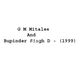G M Mitalee And Bupinder Singh D Songs Free Download (G M Mitalee And Bupinder Singh D Movie Songs)