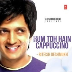 Hum Toh Hain Cappuccino - Riteish Deshmukh Songs Free Download (Hum Toh Hain Cappuccino – Riteish Deshmukh Movie Songs)