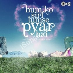 Humko Sirf Tumse Pyar Hai – A Collection Of Romantic Songs