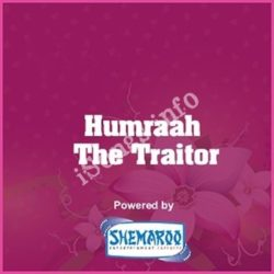 Humraah - The Traitor Songs Free Download (Humraah – The Traitor Movie Songs)