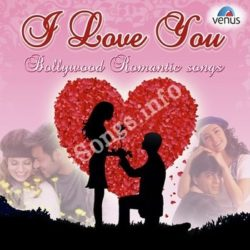 I Love You - Bollywood Romantic Songs Songs Free Download (I Love You – Bollywood Romantic Songs Movie Songs)