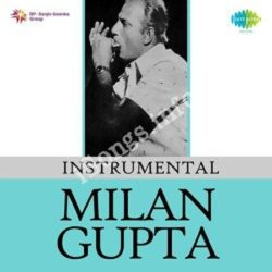 Instrumental Milan Gupta Songs Free Download (Instrumental Milan Gupta Movie Songs)