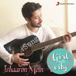 Ishaaron Mein Girl in the City Songs Free Download (Ishaaron Mein Girl in the City Movie Songs)