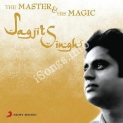 Jagjit Singh The Master & His Magic Songs Free Download (Jagjit Singh The Master & His Magic Movie Songs)