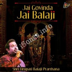 Jai Govinda Jai Balaji (Shri Tirupati Balaji Prarthana) Songs Free Download (Jai Govinda Jai Balaji (Shri Tirupati Balaji Prarthana) Movie Songs)