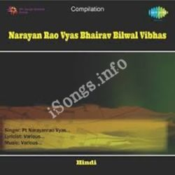 Narayan Rao Vyas-Bhairav Bilwal Vibhas Songs Free Download (Narayan Rao Vyas-Bhairav Bilwal Vibhas Movie Songs)