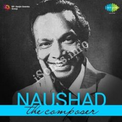 Naushad The Composer Songs Free Download (Naushad The Composer Movie Songs)