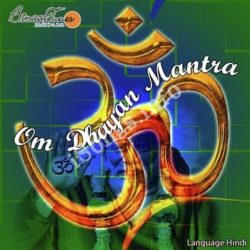 Om Dhyan Mantra Songs Free Download (Om Dhyan Mantra Movie Songs)