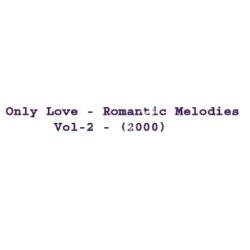 Only Love – Romantic Melodies – Vol -2