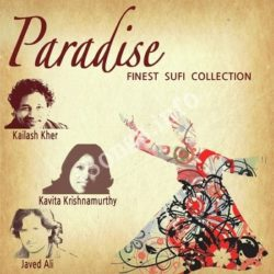 Paradise - Finest Sufi Collection Songs Free Download (Paradise – Finest Sufi Collection Movie Songs)