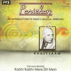 Parichay - An Inroduction To Indias Musical Geniuses - Khaiyyaam Songs Free Download (Parichay – An Inroduction To Indias Musical Geniuses – Khaiyyaam Movie Songs)