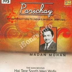 Parichay An Inroduction To Indias Musical Geniuses Madan Mohan Songs Free Download (Parichay An Inroduction To Indias Musical Geniuses Madan Mohan Movie Songs)