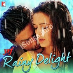 YRF Rainy Delight Songs Free Download (YRF Rainy Delight Movie Songs)