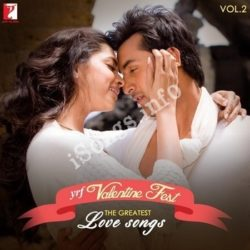 YRF Valentine Fest - The Greatest Love Songs Vol - 2 Songs Free Download (YRF Valentine Fest – The Greatest Love Songs Vol – 2 Movie Songs)