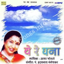 Ye Re Ghana - Asha Bhosle Songs Free Download (Ye Re Ghana – Asha Bhosle Movie Songs)