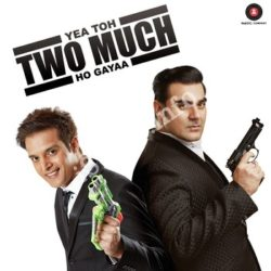 Yea Toh Two Much Ho Gayaa Songs Free Download (Yea Toh Two Much Ho Gayaa Movie Songs)