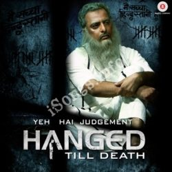 Yeh Hai Judgement Hanged Till Death Songs Free Download (Yeh Hai Judgement Hanged Till Death Movie Songs)