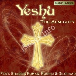 Yeshu - The Almighty Songs Free Download (Yeshu – The Almighty Movie Songs)