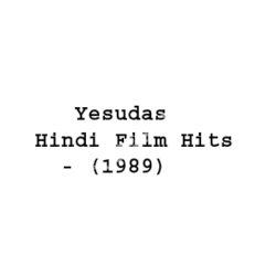 Yesudas Hindi Film Hits Songs Free Download (Yesudas Hindi Film Hits Movie Songs)
